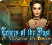 Echoes of the Past: A Vingança da Bruxa