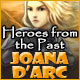 Heroes from the Past: Joana d'Arc